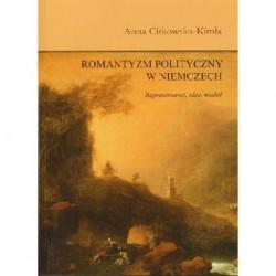 Anna Citkowska-Kimla ROMANTYZM POLITYCZNY W NIEMCZECH