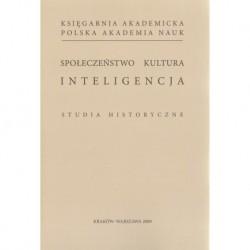 Grzegorz Nieć, Elżbieta Orman (red.) SPOŁECZEŃSTWO, KULTURA, INTELIGENCJA. STUDIA HISTORYCZNE