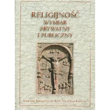 RELIGIJNOŚĆ. WYMIAR PRYWATNY I PUBLICZNY