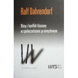 Ralf Dahrendorf KLASY I KONFLIKT KLASOWY W SPOŁECZEŃSTWIE PRZEMYSŁOWYM [egz. uszkodzony]