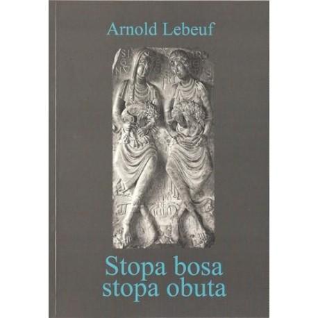 Arnold Lebeuf STOPA BOSA, STOPA OBUTA
