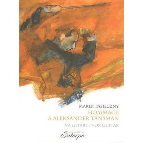 Marek Pasieczny HOMMAGE A ALEKSANDER TANSMAN FOR GUITAR / NA GITARĘ