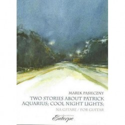 Marek Pasieczny TWO STORIES ABOUT PATRICK AQUARIUS. COOL NIGHT LIGHTS FOR GUITAR