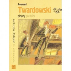 Romuald Twardowski PLEIADES FOR VIOLIN & PIANO