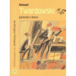 Romuald Twardowski PASTORALE E DANZA FOR VIOLIN & PIANO