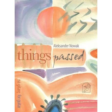 Aleksander Nowak THINGS PASSED NA GITARĘ. THINGS PASSED FOR GUITAR.
