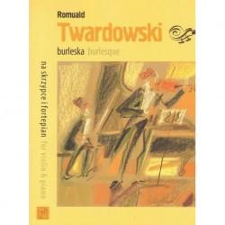 BURLESKA NA SKRZYPCE I FORTEPIAN Romuald Twardowski