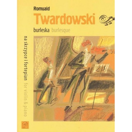 Romuald Twardowski BURLESQUE FOR VIOLIN & PIANO