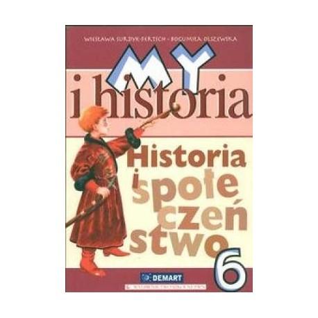 HISTORIA I SPOŁECZEŃSTWO. MY I HISTORIA. PODRĘCZNIK DLA KL. 6 SZKOŁY PODSTAWOWEJ