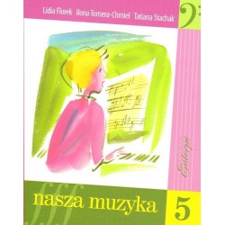 Lidia Florek, Ilona Tomera-Chmiel, Tatiana Stachak NASZA MUZYKA 5