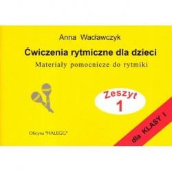 Anna Wacławczyk ĆWICZENIA RYTMICZNE DLA DZIECI. ZESZYT 1