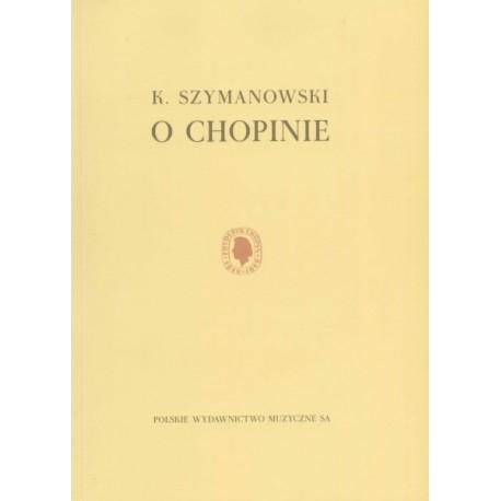 Karol Szymanowski O CHOPINIE