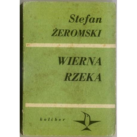 Stefan Żeromski WIERNA RZEKA [antykwariat]