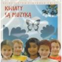 KWIATY SĄ MUZYKĄ - PIOSENKI Z REPERTUARU KELLY FAMILY [1 CD]