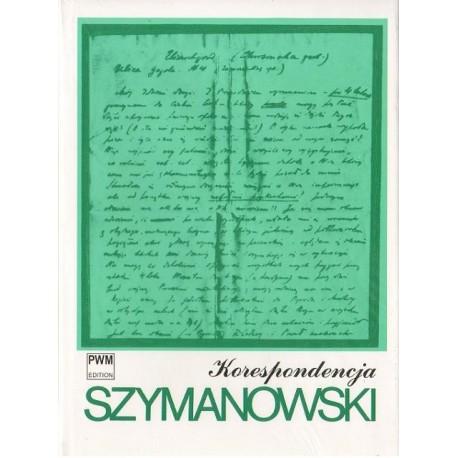 Karol Szymanowski KORESPONDENCJA:PEŁNA EDYCJA ZACHOWANYCH LISTÓW OD I DO KOMPOZYTORA. TOM 1. 1903 - 1919