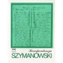 Karol Szymanowski KORESPONDENCJA: PEŁNA EDYCJA ZACHOWANYCH LISTÓW OD I DO KOMPOZYTORA. CZĘŚĆ 1. 1903 - 1919
