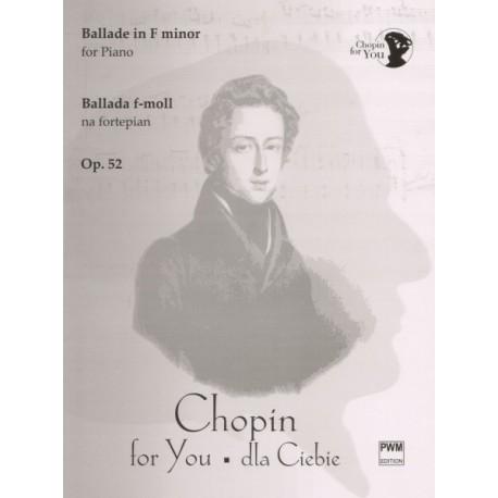 Fryderyk Chopin BALLADE IN F MINOR FOR PIANO OP. 52
