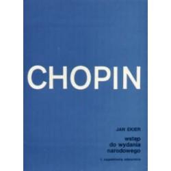 Jan Ekier CHOPIN. WSTĘP DO WYDANIA NARODOWEGO DZIEŁ FRYDERYKA CHOPINA