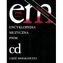 """ENCYKLOPEDIA MUZYCZNA PWM. TOM 2: """"CD"""". CZĘŚĆ BIOGRAFICZNA - SUPLEMENT"""