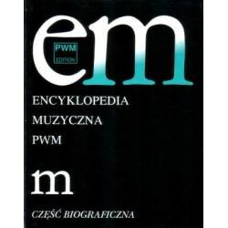 """ENCYKLOPEDIA MUZYCZNA PWM. TOM 6: """"M"""". CZĘŚĆ BIOGRAFICZNA"""