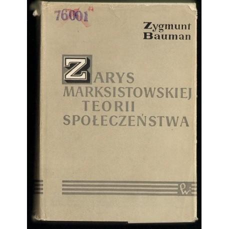 Zygmunt Bauman ZARYS MARKSISTOWSKIEJ TEORII SPOŁECZEŃSTWA [antykwariat]