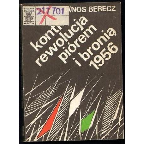 Janos Berecz KONTRREWOLUCJA PIÓREM I BRONIĄ 1956 [antykwariat]