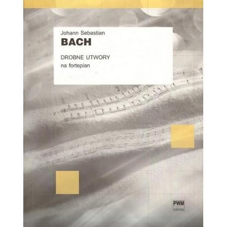 Johann Sebastian Bach DROBNE UTWORY NA FORTEPIAN