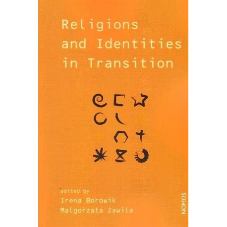 RELIGIONS AND IDENTITIES IN TRANSITION Edited by Irena Borowik, Małgorzata Zawiła