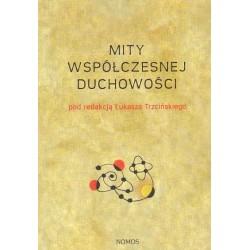 Łukasz Trzciński (red.) MITY WSPÓŁCZESNEJ DUCHOWOŚCI