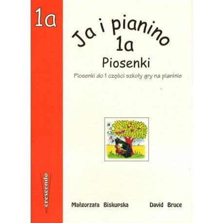 Małgorzata Biskupska, David Bruce JA I PIANINO. CZĘŚĆ 1A. PIOSENKI