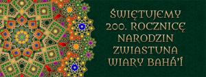 200 ROCZNICA NARODZIN ZWIASTUNA WIARY BAHÁ'Í imieniem Báb (Brama)
